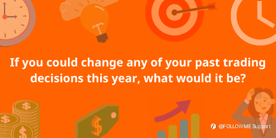 #ChristmasDailyTreat# TOPIC - If you could change any of your past trading decisions this year, what would it be?